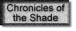 Chronicles of the Shade enter